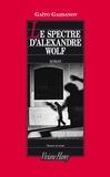 Gaïto Gadzanov - Le spectre d'Alexandre Wolf.