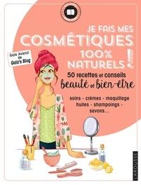 Gala Avanzi - Je fais mes cosmétiques 100 % naturels !.