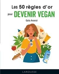 Gala Avanzi - Les 50 règles d'or pour devenir vegan.