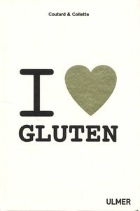 Gala Collette et Victor Coutard - I love gluten.