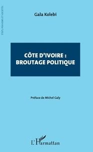 Gala Kolebi - Côte d'Ivoire : broutage politique.