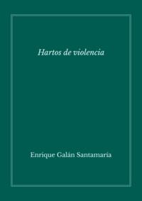 Galán Enrique - Hartos de violencia.