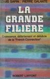 Galante et  Sapin - La Grande filière - Croissance, déferlement et débâcle de la French connection.