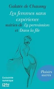 Galatée de Chaussy - Les femmes sans expérience - Suivi de La permission et Dans la file.