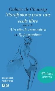 Galatée de Chaussy - Manifestons pour une école libre - Suivi de Un site de rencontres et La journaliste.
