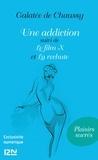Galatée de Chaussy - Une addiction - Suivi de Le film X et La rechute.