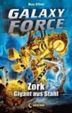 Galaxy Force - Zork, Gigant aus Stahl.
