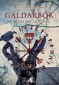 Galdar Sechador - Galdarbok - La voix des 24 runes. Tome 2.
