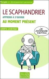 Galdric Lhéritier - Le scaphandrier apprend à s'ouvrir au moment présent.