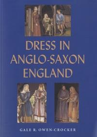 Gale R Owen-Crocker - Dress in Anglo-Saxon England.