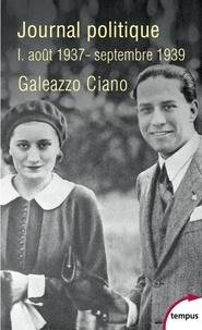 Galeazzo Ciano - Journal politique - Tome 1, août 1937 - septembre 1939.