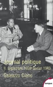Galeazzo Ciano - Journal politique - Tome 2, septembre 1939-février 1943.