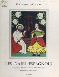 Galerie Gaveau (Paris) et Andrès Laszlo - Les naïfs espagnols des XVIIe, XVIIIe et début XIXe siècles - Exposition Galerie Gaveau, Paris, 1961.
