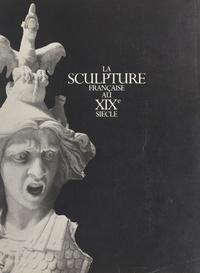 Galeries nationales du Grand P et Laure de Margerie - La sculpture française au XIXe siècle - Galeries nationales du Grand Palais, Paris, 10 avril-28 juillet 1986.