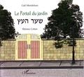 Gali Mendelson et Shlomo Cohen - Le Portail du jardin - Edition bilingue français-hébreu.