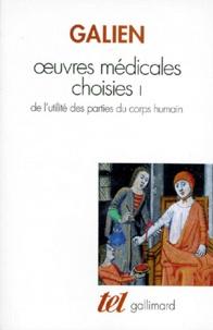 Galien - OEUVRES MEDICALES CHOISIES. - Tome 1, De l'utilité des parties du corps humain.