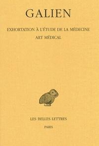 Galien - Oeuvres - Tome 2, Exhortation à l'étude de la médecine, Art médical.