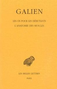 Galien - Oeuvres - Tome 7, Les os pour les debutants, l'anatomie des muscles.