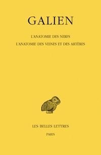 Galien - Oeuvres - Tome 8, L'anatomie des nerfs ; L'anatomie des veines et des artères.