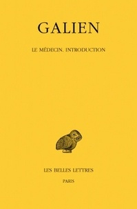 Galien - Oeuvres - Tome 3, Le médecin, introduction.