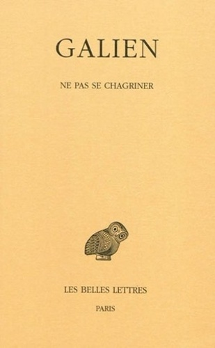 Galien - Oeuvres - Tome 4, Ne pas se chagriner,.