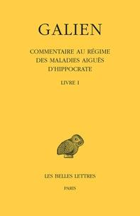 Galien - Oeuvres - Tome 9 Livre I, Commentaire au régime des maladies aiguës d'Hippocrate.