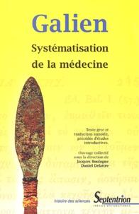 Galien - Systémisation de la médecine.