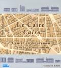 Galila El Kadi - Le Caire - Centre en mouvement.