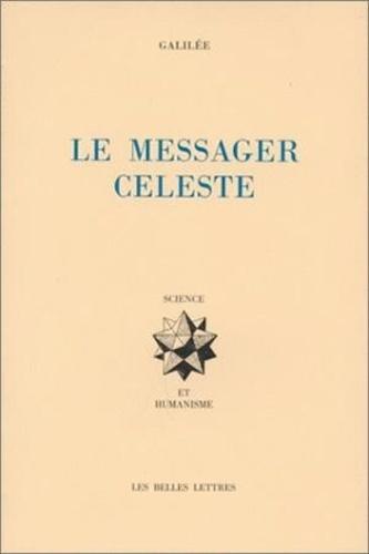 Galilée - Le messager céleste - Sidereus nuncius.