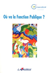 Galilée.sp - Où va la Fonction Publique ?.