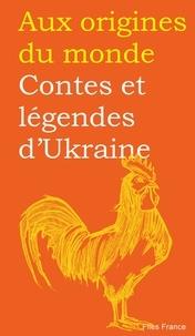 Galina Kabakova - Contes et légendes d'Ukraine.