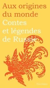 Galina Kabakova et Anna Stroeva - Contes et légendes de Russie - Contes, mythes et légendes russes.