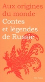 Galina Kabakova et Anna Stroeva - Contes et légendes de Russie.