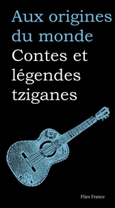 Galina Kabakova - Contes et légendes tziganes.