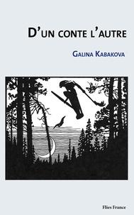 Galina Kabakova - D'un conte l'autre.