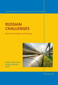 Galina Michaleva et Andrey Ryabov - Russian Challenges - Between Freedom and Energy.