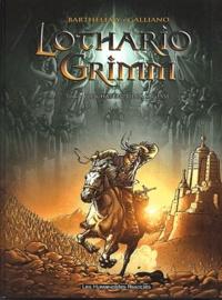 Galliano et  Barthélémy - Lothario Grimm Tome 1 : Le château de la sagesse.