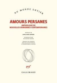 Gallimard - Amours persanes - Anthologie de nouvelles iraniennes contemporaines.