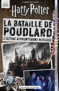 Gallimard Jeunesse - La bataille de Poudlard - D'après les films Harry Potter.