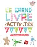 Gallimard Jeunesse - Le grand livre d'activités pour les filles créatives et bricoleuses.