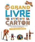 Gallimard Jeunesse - Le grand livre des créations en carton.