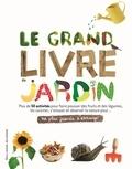 Gallimard Jeunesse - Le grand livre du jardin.
