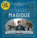 Gallimard Jeunesse - Les animaux fantastiques - Le carnet magique de Norbert Dragonneau.
