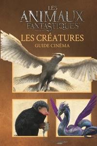 Les animaux fantastiques- Les créatures : guide cinéma -  Gallimard Jeunesse |