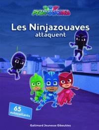 Gallimard Jeunesse - Pyjamasques - Les Ninjazouaves attaquent - Avec 65 autocollants.