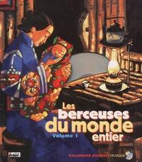 Gallimard - Les berceuses du monde entier - Tome 1, Les berceuses traditionnelles de vingt peuples du monde. 1 CD audio
