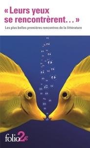 """Gallimard - """"Leurs yeux se rencontrèrent..."""" - Les plus belles premières rencontres de la littérature."""