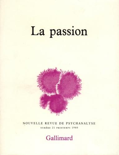 Nouvelle revue de psychanalyse N° 21 printemps 1980 La passion