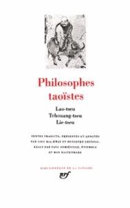 Gallimard - Philosophies taoïstes - Lao-Tseu, Tchouang-Tseu, Lie-Tseu.