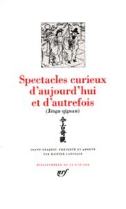 Spectacles curieux d'aujourd'hui et d'autrefois -  Gallimard |